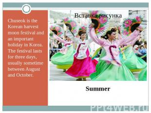 Chuseok is the Korean harvest moon festival and an important holiday in Korea. T