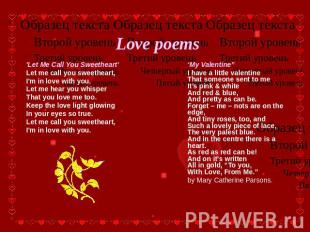 Love poems 'Let Me Call You Sweetheart'Let me call you sweetheart,I'm in love wi