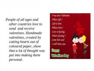People of all ages and other countries love to send and receive valentines. Hand