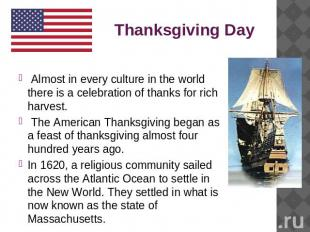 Thanksgiving Day Almost in every culture in the world there is a celebration of