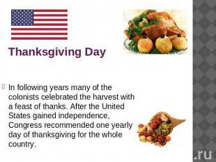 Thanksgiving Day In following years many of the colonists celebrated the harvest