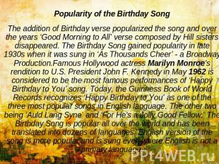 Popularity of the Birthday SongThe addition of Birthday verse popularized the so
