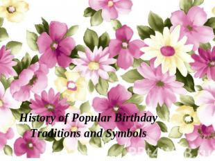 History of Popular Birthday Traditions and Symbols