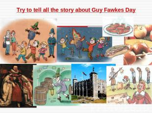 Try to tell all the story about Guy Fawkes Day