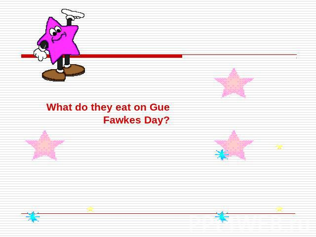 What do they eat on Gue Fawkes Day?