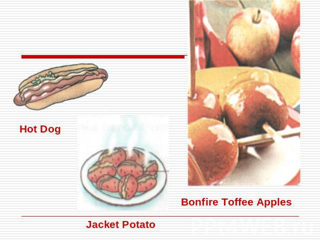 Hot Dog Jacket Potato Bonfire Toffee Apples