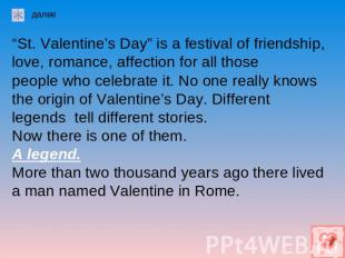 """St. Valentine's Day"" is a festival of friendship, love, romance, affection for"