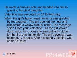 He wrote a farewell note and handed it to him to give it to his blind daughter.V