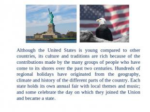 Although the United States is young compared to other countries, its culture and