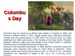 Columbus Day Columbus Day first became an official state holiday in Colorado in