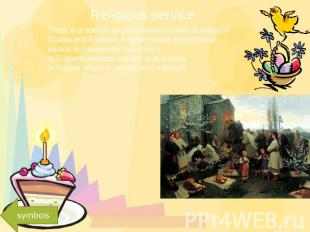 Religious service There is a special religious service in the churches in Russia