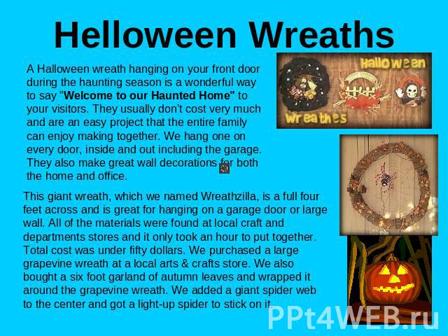 Helloween Wreaths A Halloween wreath hanging on your front door during the haunting season is a wonderful way to say