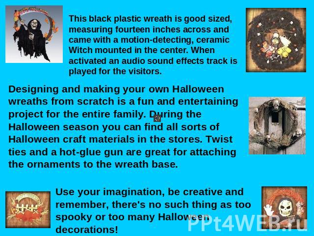 This black plastic wreath is good sized, measuring fourteen inches across and came with a motion-detecting, ceramic Witch mounted in the center. When activated an audio sound effects track is played for the visitors. Designing and making your own Ha…