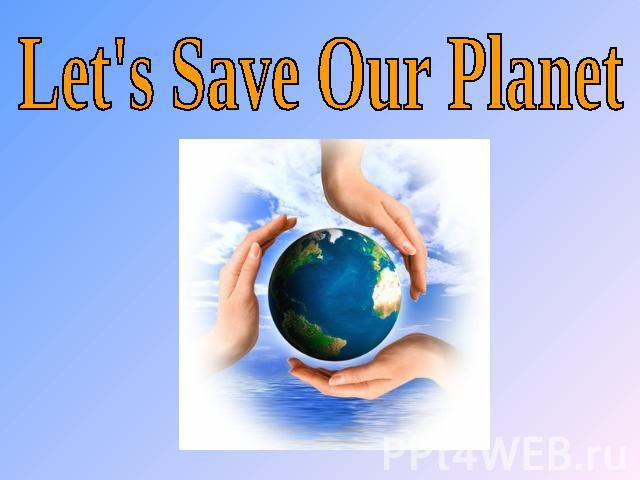 are we doing enough to save the planet