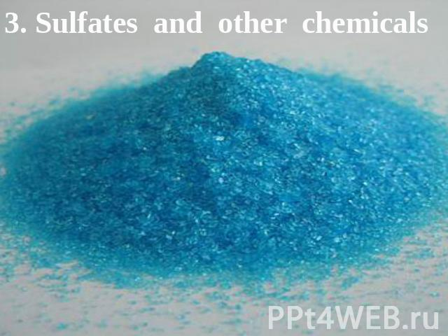 3. Sulfates and other chemicals