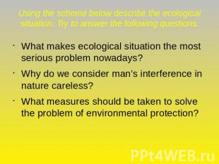 Using the scheme below describe the ecological situation. Try to answer the foll