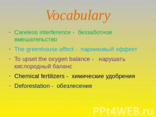 Vocabulary Careless interference - беззаботное вмешательствоThe greenhouse affec