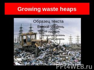 Growing waste heaps