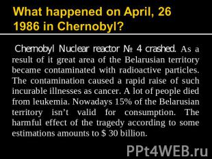 What happened on April, 26 1986 in Chernobyl? Chernobyl Nuclear reactor № 4 cras