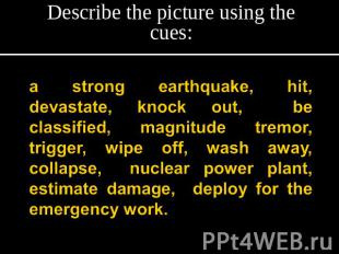 Describe the picture using the cues: a strong earthquake, hit, devastate, knock