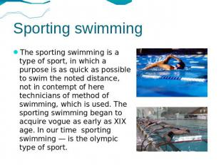 Sporting swimming The sporting swimming is a type of sport, in which a purpose i