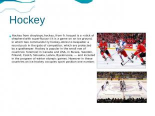 Hockey Hockey from shayboyu,hockey, from fr. hoquet is a «stick of shepherd with