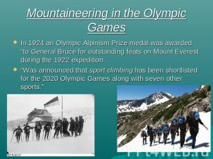 Mountaineering in the Olympic Games In 1924 an Olympic Alpinism Prize medal was