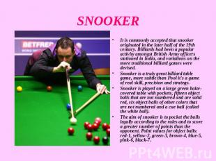 SNOOKER It is commonly accepted that snooker originated in the later half of the