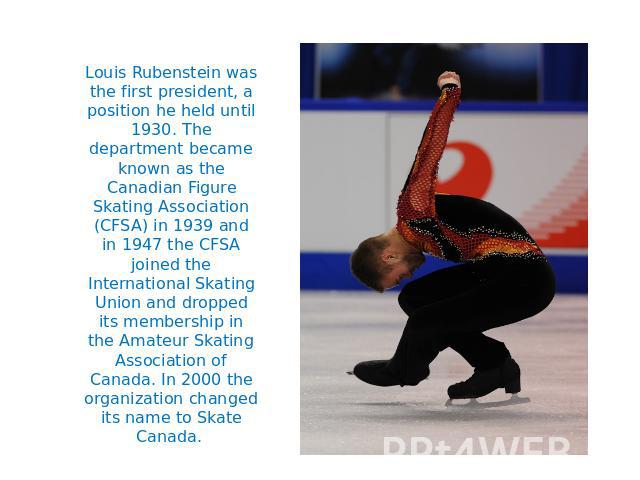 Louis Rubenstein was the first president, a position he held until 1930. The department became known as the Canadian Figure Skating Association (CFSA) in 1939 and in 1947 the CFSA joined the International Skating Union and dropped its membership in …