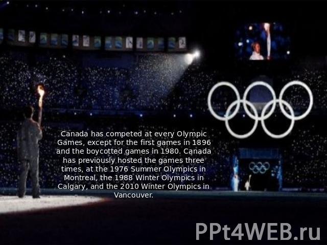 Canada has competed at every Olympic Games, except for the first games in 1896 and the boycotted games in 1980. Canada has previously hosted the games three times, at the 1976 Summer Olympics in Montreal, the 1988 Winter Olympics in Calgary, and the…