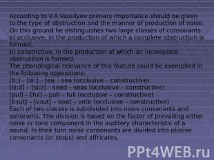According to V.A.Vassilyev primary importance should be given to the type of obs