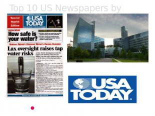 Top 10 US Newspapers by Circulation USA Today is headquartered in Tysons Corner,