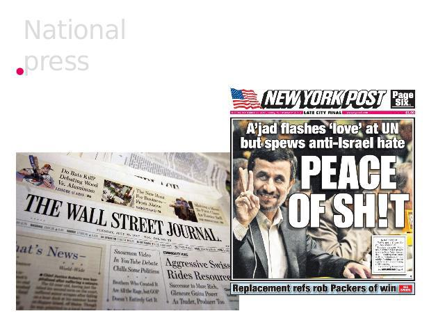 National press There exist two main groups of newspapers: qualities and populars.