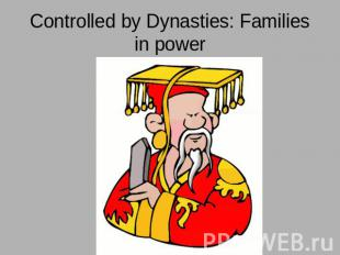 Controlled by Dynasties: Families in power