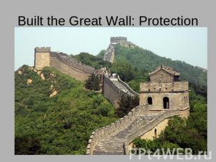 Built the Great Wall: Protection