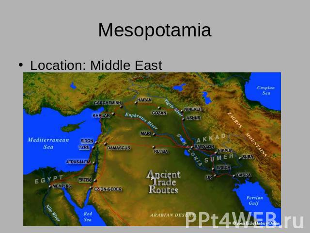 MesopotamiaLocation: Middle East