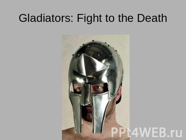 Gladiators: Fight to the Death