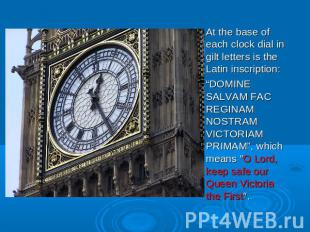 "At the base of each clock dial in gilt letters is the Latin inscription: ""DOMINE"