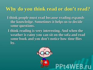 Why do you think read or don't read? I think people must read because reading ex