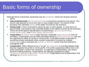 Basic forms of ownership Although forms of business ownership vary by jurisdicti