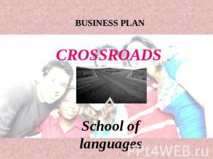 Business Plan. Crossroads. School of languages