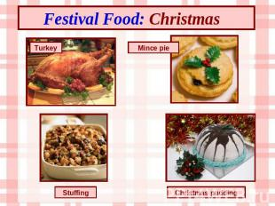 Festival Food: Christmas Turkey Mince pie Stuffing Christmas pudding