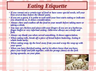 Eating Etiquette If you cannot eat a certain type of food or have some special n