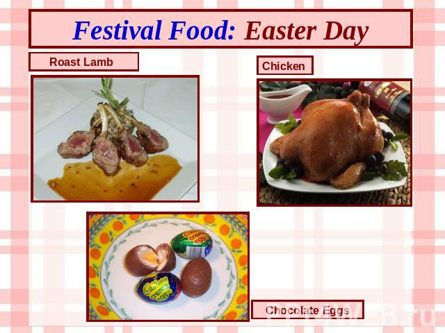 Festival Food: Easter Day Roast Lamb Chicken Chocolate Eggs