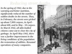 Reducing street deaths. In the spring of 1942, due to the warming and better nut