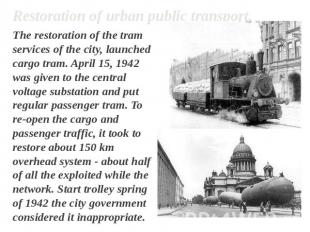 Restoration of urban public transport. The restoration of the tram services of t