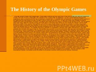The History of the Olympic Games     Long ago ancient Greeks