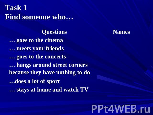 Task 1 Find someone who…
