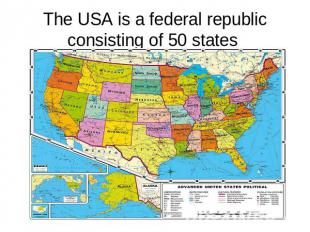 The USA is a federal republic consisting of 50 states