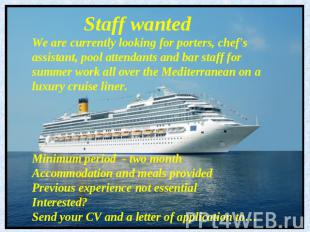 Staff wantedWe are currently looking for porters, chef's assistant, pool attenda